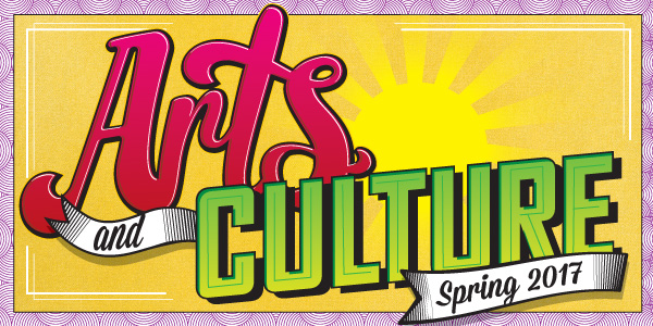 Arts and Culture Spring 2017